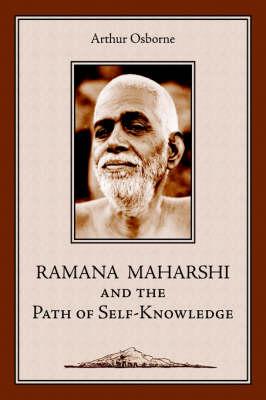 Ramana Maharshi and the Path of Self-Knowledge: A Biography (Hardback)