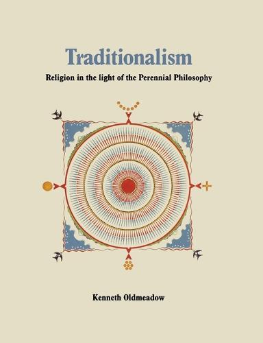 Traditionalism: Religion in the light of the Perennial Philosophy (Paperback)