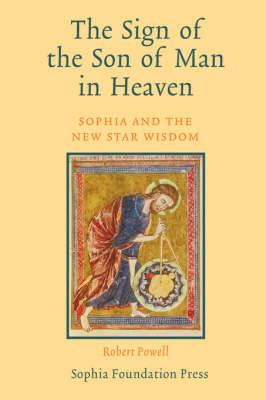 The Sign of the Son of Man in Heaven: Sophia and the New Star Wisdom (Paperback)