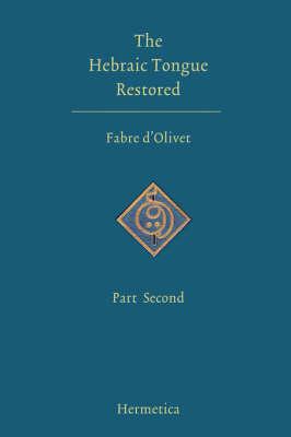 The Hebraic Tongue Restored: Part Second (Paperback)