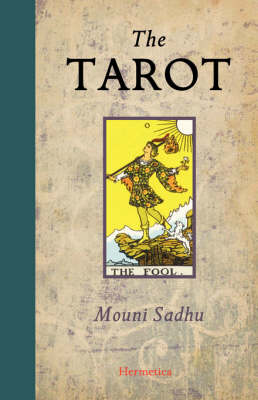 The Tarot: A Contemporary Course of the Quintessence of Hermetic Occultism (Hardback)