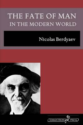 The Fate of Man in the Modern World (Paperback)