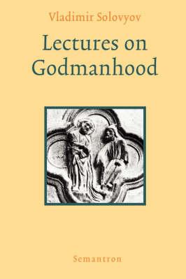 Lectures on Godmanhood (Hardback)