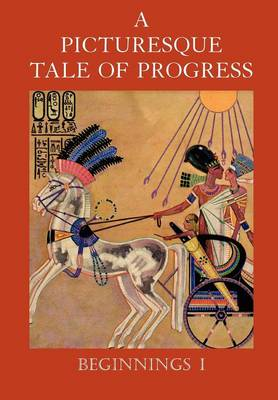 A Picturesque Tale of Progress: Beginnings I (Paperback)