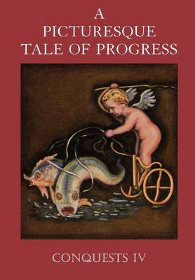 A Picturesque Tale of Progress: Conquests IV (Paperback)