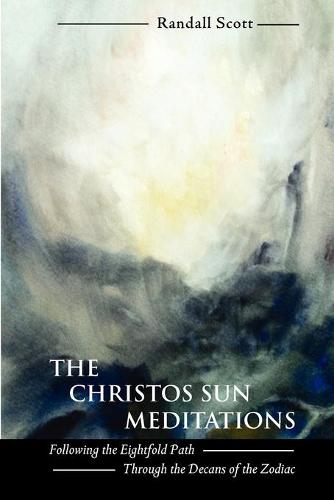 The Christos Sun Meditations: Following the Eightfold Path Through the Decans of the Zodiac (Paperback)