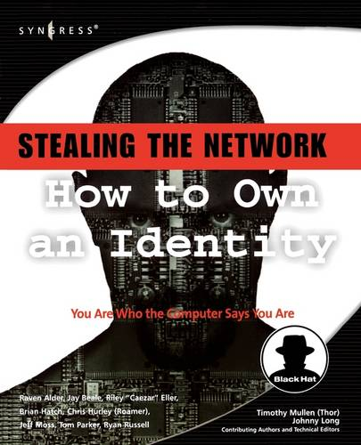Stealing the Network: How to Own an Identity (Paperback)