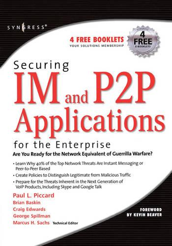 Securing IM and P2P Applications for the Enterprise (Paperback)