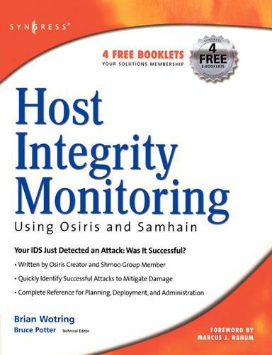 Host Integrity Monitoring Using Osiris and Samhain (Paperback)
