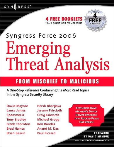 Syngress Force Emerging Threat Analysis: From Mischief to Malicious (Paperback)