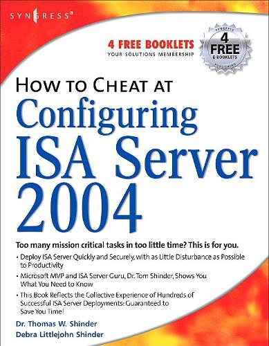 How to Cheat at Configuring ISA Server 2004 - How to Cheat (Paperback)