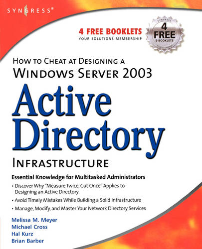 How to Cheat at Designing a Windows Server 2003 Active Directory Infrastructure - How to Cheat (Paperback)