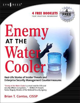Enemy at the Water Cooler: True Stories of Insider Threats and Enterprise Security Management Countermeasures (Paperback)