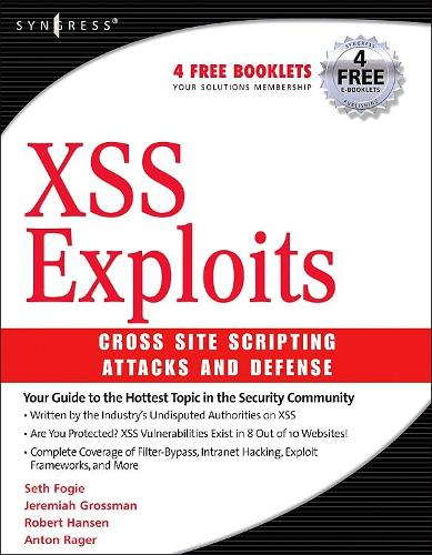 XSS Attacks: Cross Site Scripting Exploits and Defense (Paperback)