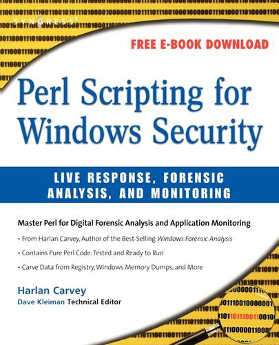 Perl Scripting for Windows Security: Live Response, Forensic Analysis, and Monitoring (Paperback)