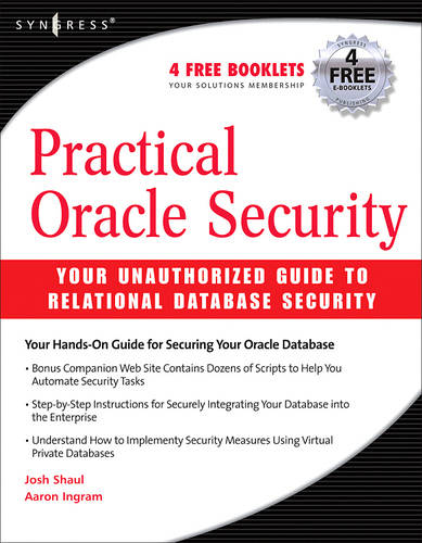 Practical Oracle Security: Your Unauthorized Guide to Relational Database Security (Paperback)