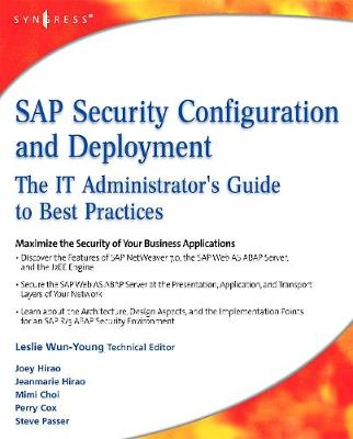 SAP Security Configuration and Deployment: The IT Administrator's Guide to Best Practices (Paperback)