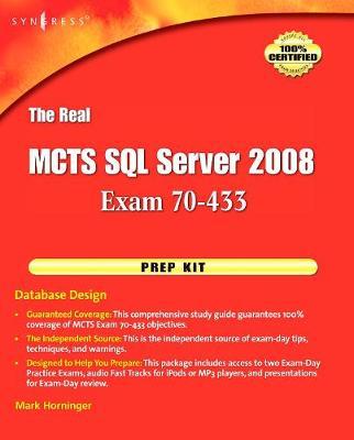 The Real MCTS SQL Server 2008 Exam 70-433 Prep Kit: Database Design (Paperback)