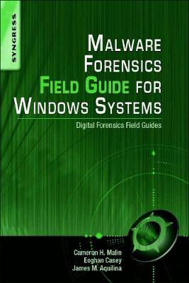Malware Forensics Field Guide for Windows Systems: Digital Forensics Field Guides (Paperback)