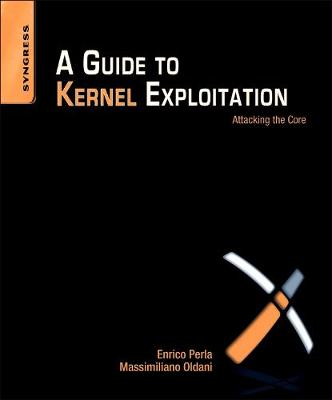 A Guide to Kernel Exploitation: Attacking the Core (Paperback)