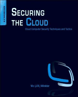 Securing the Cloud: Cloud Computer Security Techniques and Tactics (Paperback)