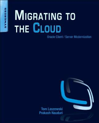 Migrating to the Cloud: Oracle Client/Server Modernization (Paperback)