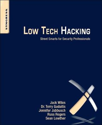 Low Tech Hacking: Street Smarts for Security Professionals (Paperback)