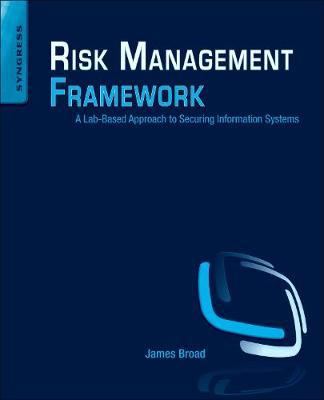 Risk Management Framework: A Lab-Based Approach to Securing Information Systems (Paperback)