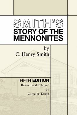 Smith's Story of the Mennonites (Paperback)