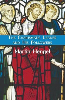 The Charismatic Leader and His Followers (Paperback)