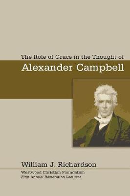 The Role of Grace in the Thought of Alexander Campbell (Paperback)