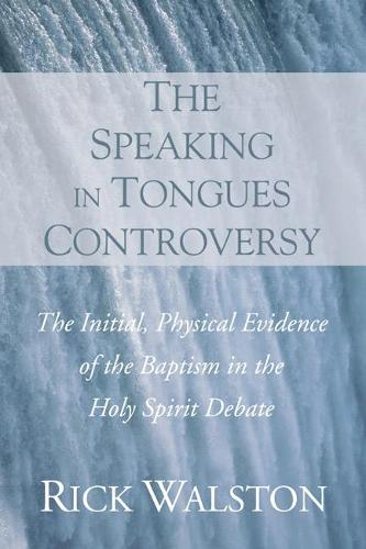 The Speaking in Tongues Controversy (Paperback)