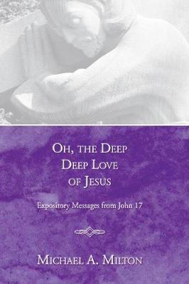 Oh, the Deep, Deep Love of Jesus (Paperback)