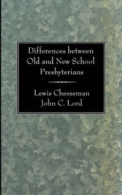 Differences Between Old and New School Presbyterians (Paperback)