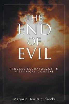 The End of Evil - SUNY Series in Philosophy (Paperback) (Paperback)
