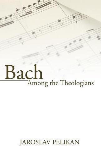 Bach Among the Theologians (Paperback)