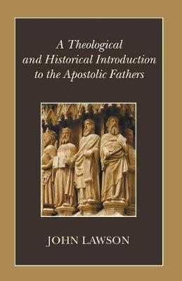 A Theological and Historical Introduction to the Apostolic Fathers (Paperback)
