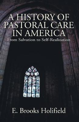 A History of Pastoral Care in America (Paperback)