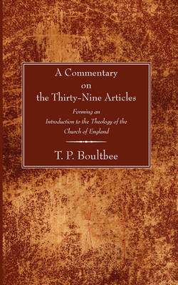 Commentary on the Thirty-Nine Articles: Forming an Introduction to the Theology of the Church of England (Paperback)