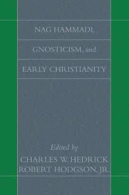 Nag Hammadi, Gnosticism, and Early Christianity (Paperback)
