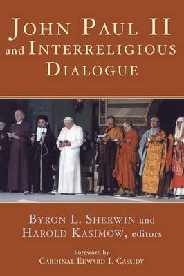 John Paul II and Interreligious Dialogue (Paperback)