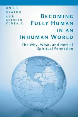 Becoming Fully Human in an Inhuman World (Paperback)