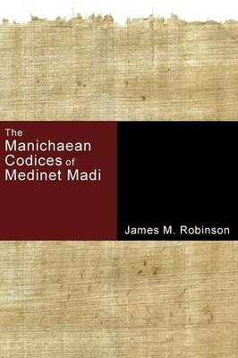 The Manichaean Codices of Medinet Madi (Paperback)