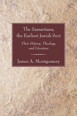 Samaritans, the Earliest Jewish Sect: Their History, Theology and Literature (Paperback)