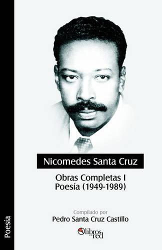 Nicomedes Santa Cruz. Obras Completas I. Poesia (1949 - 1989) (Paperback)