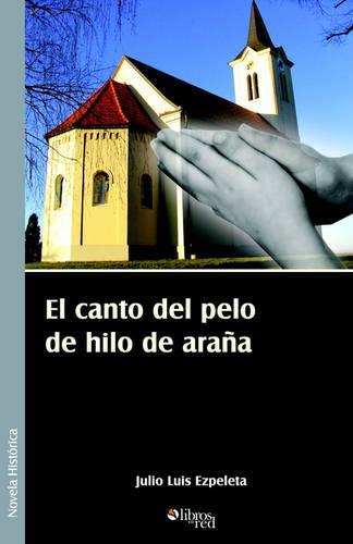 El Canto del Pelo de Hilo de Arana (Paperback)