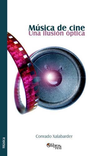 Musica de Cine. Una Ilusion Optica (Paperback)