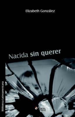 Nacida Sin Querer (Paperback)