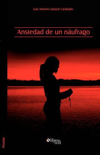 Ansiedad de Un Naufrago (Paperback)