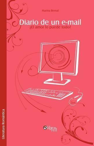 Diario de Un E-mail. El Amor Lo Puede Todo? (Paperback)